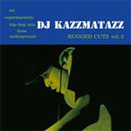 DJ KAZZMATAZZ - RUGGED CUTZ VOL.2 [MIX CD]