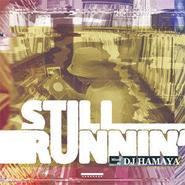 DJ HAMAYA/STILL RUNNIN' mixed by. DJ HAMAYA