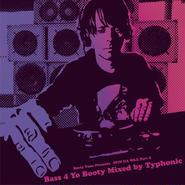 Typhonic - Bass 4 Yo Booty