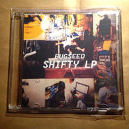 Bugseed - Shifty LP (CDR)