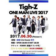 Tigh-Z ONE MAN LIVE 2017 浜松公演 手売り&通販限定チケット