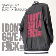 4days limited・STADIUM JKT『I DON'T GIVE A FxxK』BLACK×BURGUNDY 【予約商品・11月下旬入荷】限定9着