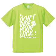 Dry T-shirt『DON'T RIDE YOUR LUCK』 Lime Green×White オフトレに最適な吸汗速乾のドライシャツが限定発売!【限定20着】