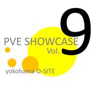 【2部】PVE SHOW CASE Vol.9 チケット(前売り)