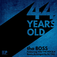 """tha BOSS """"44 YEARS OLD"""" feat.YOU THE ROCK★ / 7inch Vinyl"""