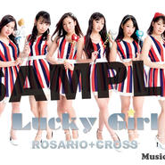 ROSARIO+CROSS「Lucky Girl」Music video+α<M-CARD>