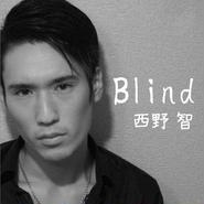 西野智 「Blind」
