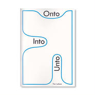 Onto, Into, Unto / Tim Lahan