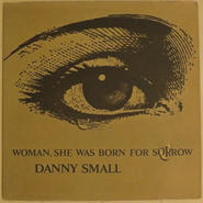 Danny Small ‎– Woman, She Was Born For Sorrow(United Artists UAJ 14004)mono