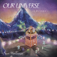 OUR UNIVERSE  ~1.オドルホシ~
