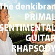 PRIMAL/SENTIMENTAL GUITAR RHAPSODY