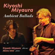 【CD付ハイレゾダウンロードカード】Kiyoshi Miyaura / Ambient Ballads