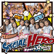 Spark☆Girls 2013 「Special HERO」