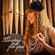 糸あゆみ  2nd Single 「 To sing for you 」