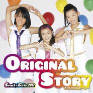 Spark☆Girls 2011 「Original Story」