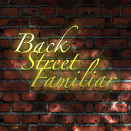 Back Street Familiar【Update:Student】