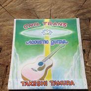 CHILL TRANS  acoustic guitar  / TAKESHI TAMURA