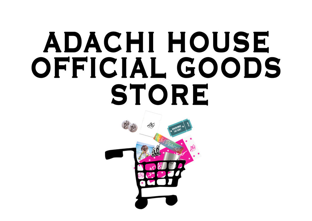 ADACHI  HOUSE OFFICIAL GOODS STORE