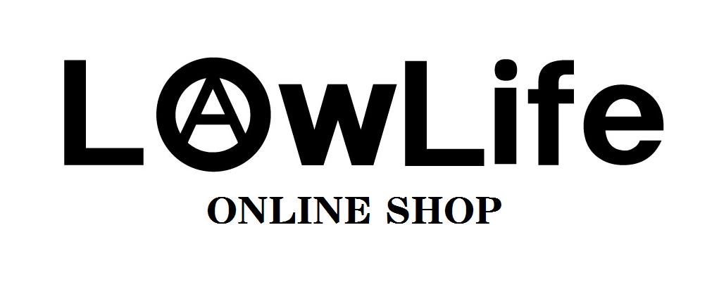 LowLife ONLINE SHOP