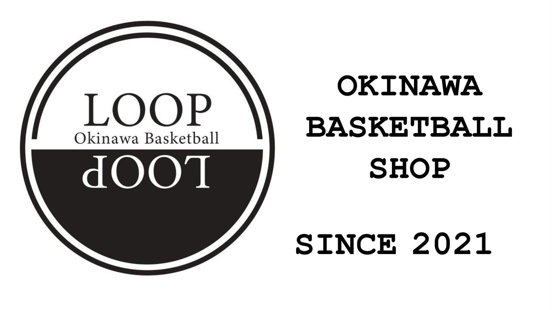 OKINAWA  BASKETBALL  SHOP LOOP/ループ