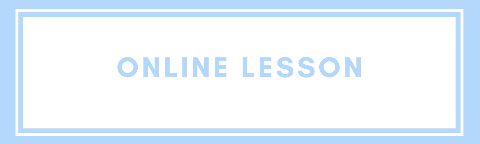 blue ONLINE lesson