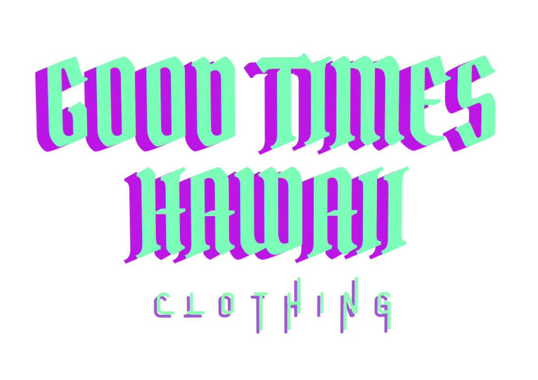 GOOD TIMES HAWAII CLOTHING