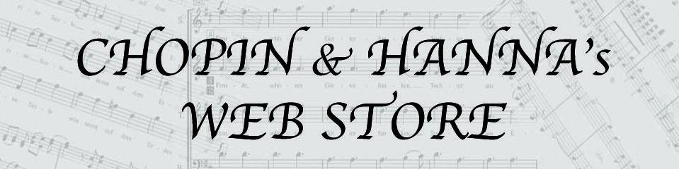 CHOPIN & HANNA's WEB STORE