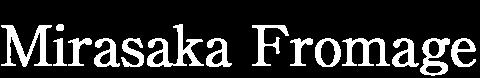 Mirasaka Fromage