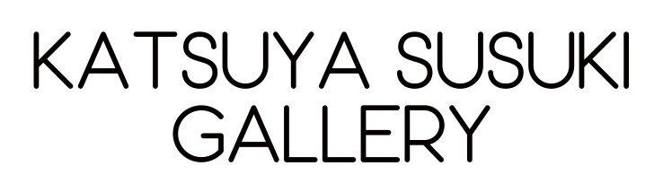 KATSUYA SUSUKI GALLERY STORE