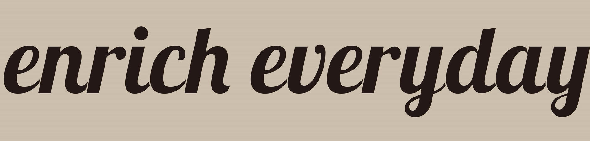 enrich everyday