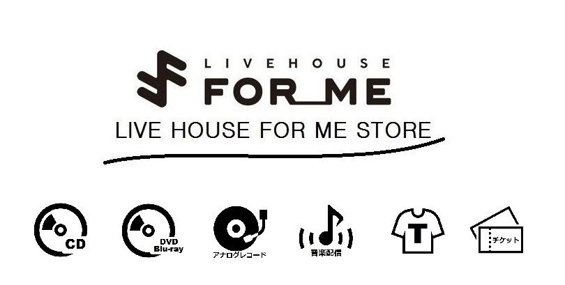LIVE HOUSE FOR ME STORE