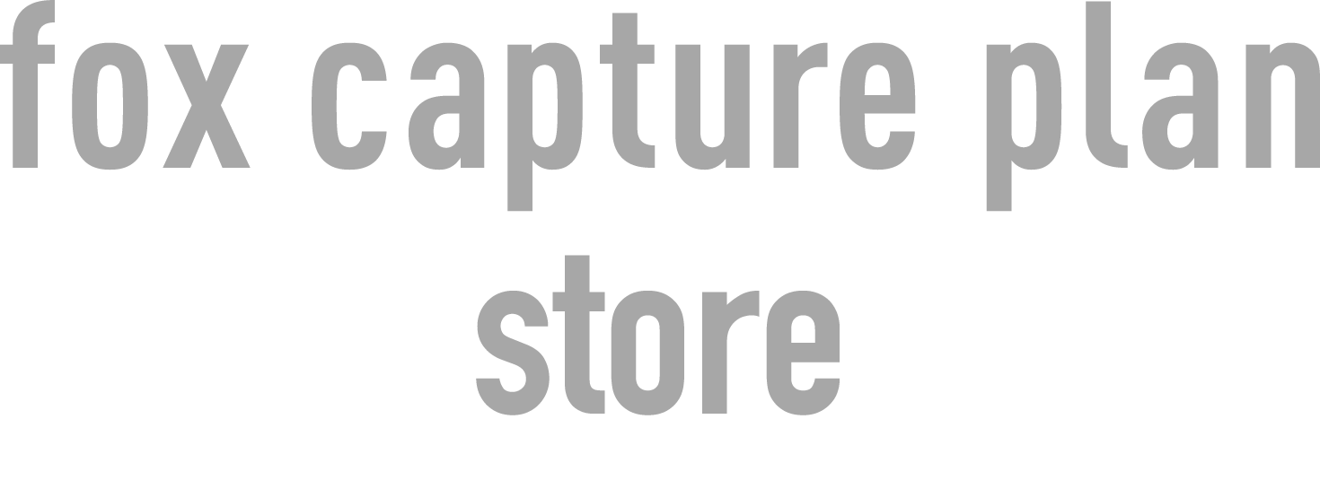 fox capture plan STORE