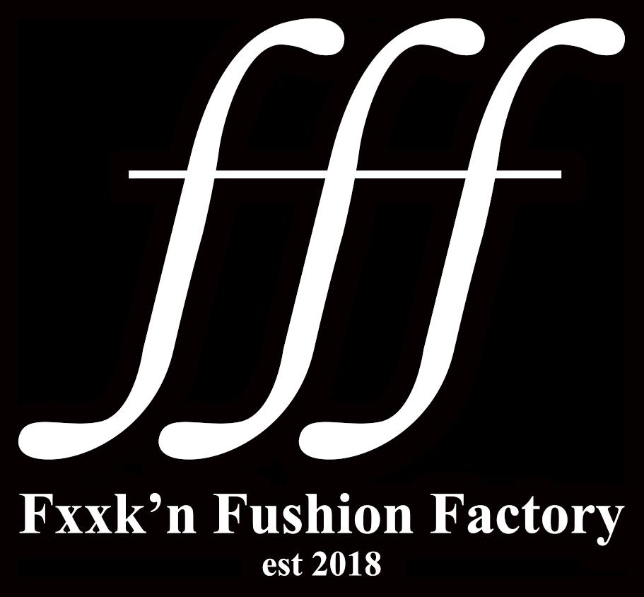 FXXK'N FASHION FACTORY