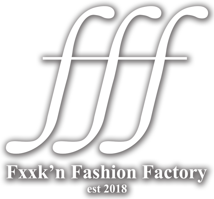 FXXK'N FASHION FACTORY