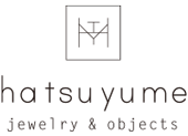 hatsuyume - jewelry & objects