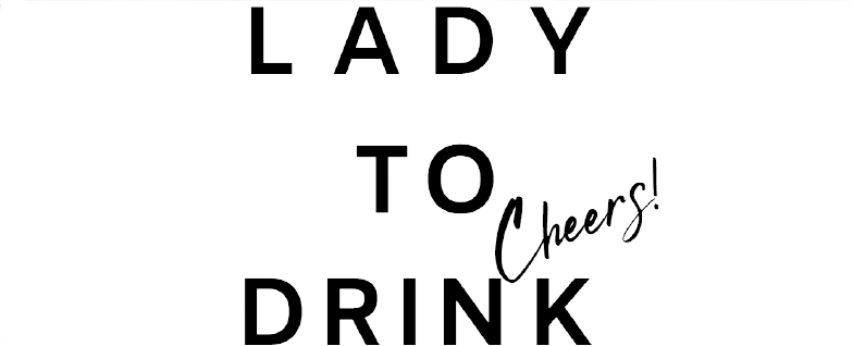 LADY TO DRINK