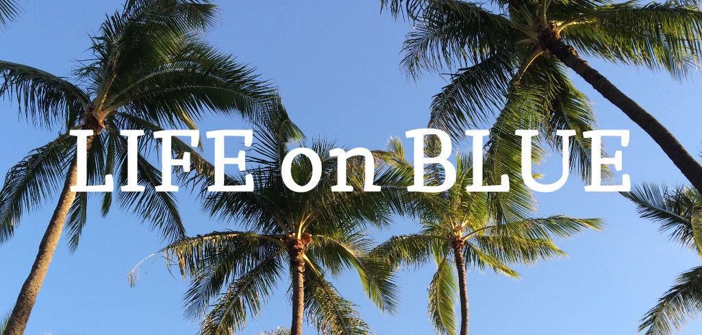 LIFE on BLUE