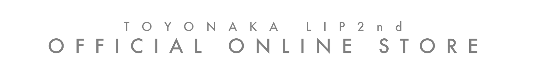 TOYONAKA LIP2nd STORE