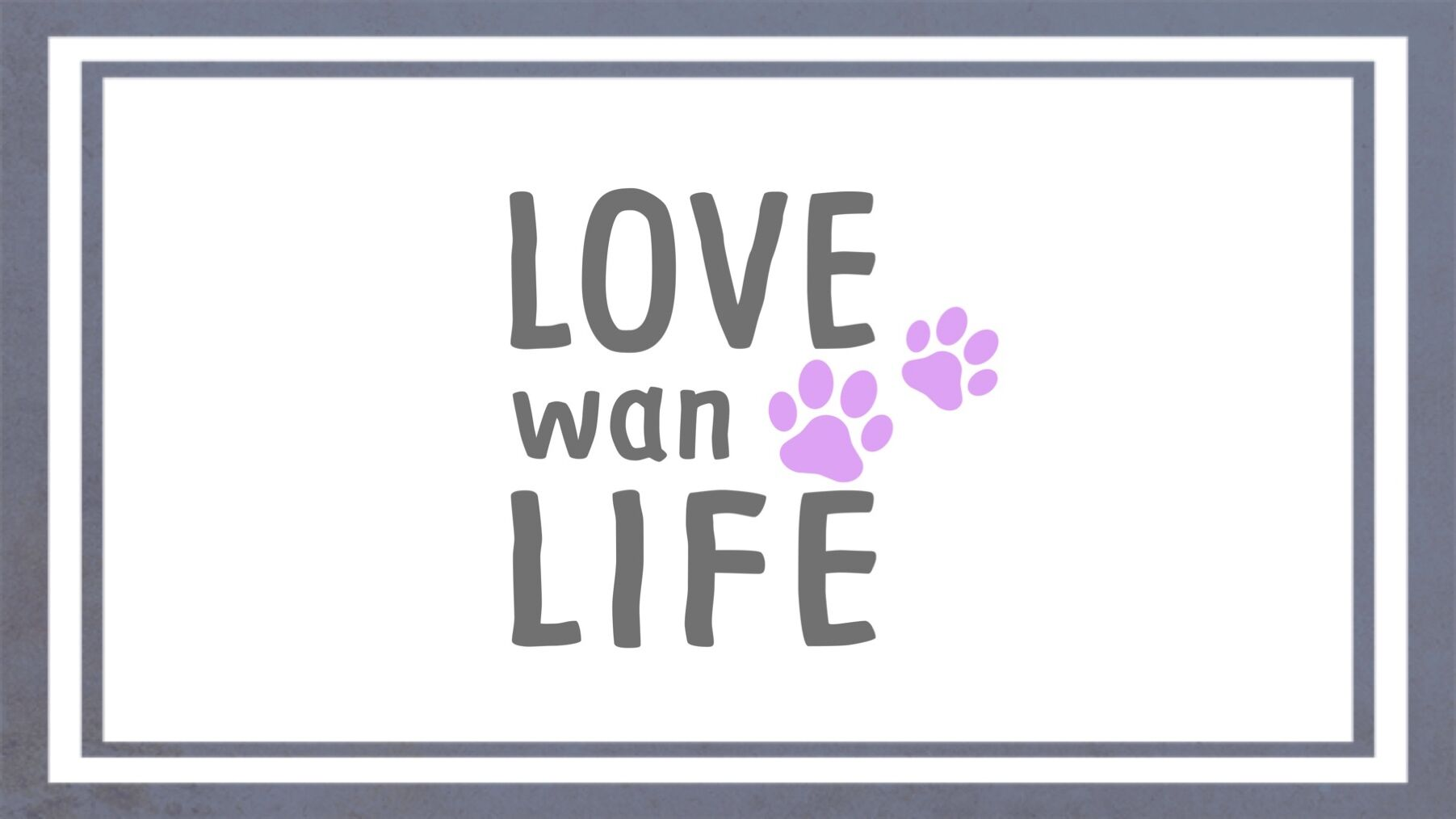 LOVEwanLIFE