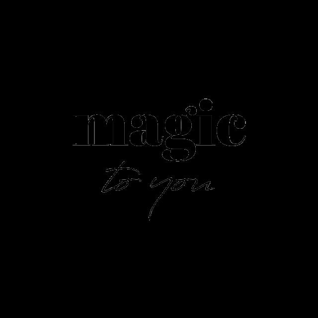 magic to you