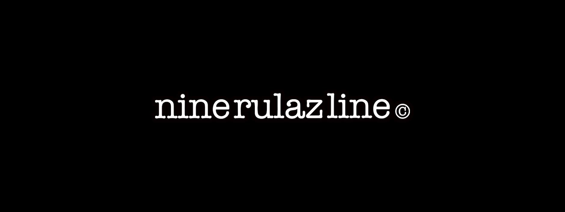 NINE RULAZ LINE