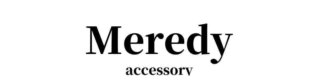 Meredy Accessory