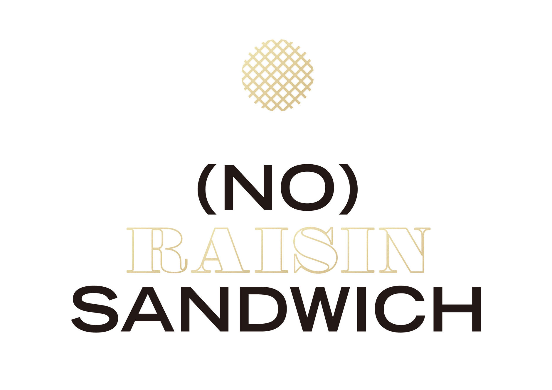 (NO) RAISIN SANDWICH