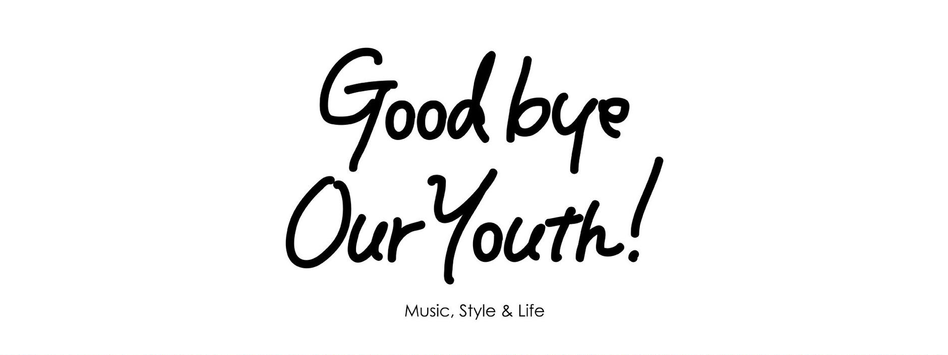 Goodbye Our Youth