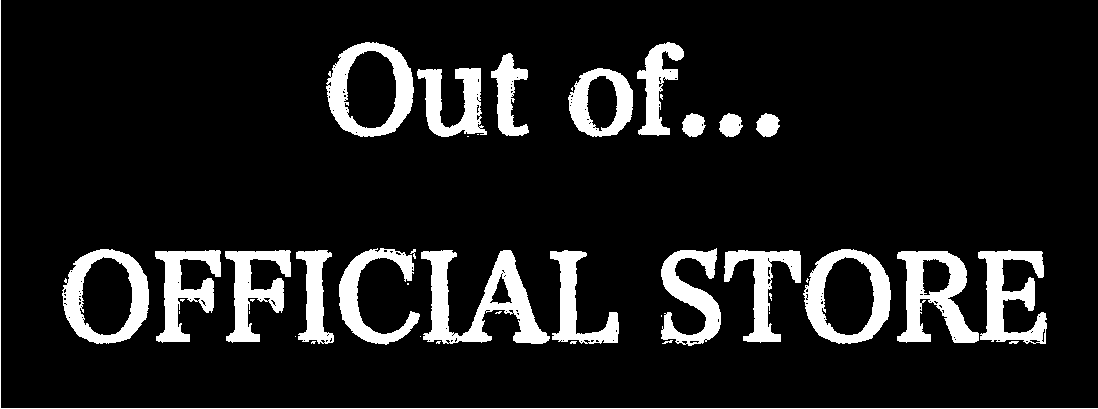Out of... OFFICIAL  STORE