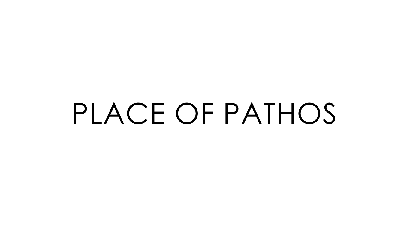 PLACE OF PATHOS