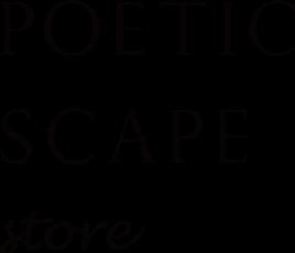 POETIC SCAPE store