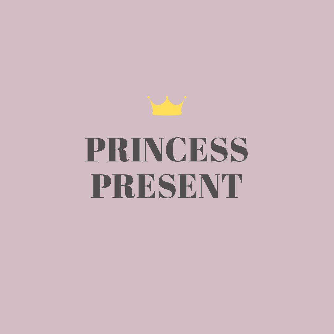 PRINCESS PRESENT