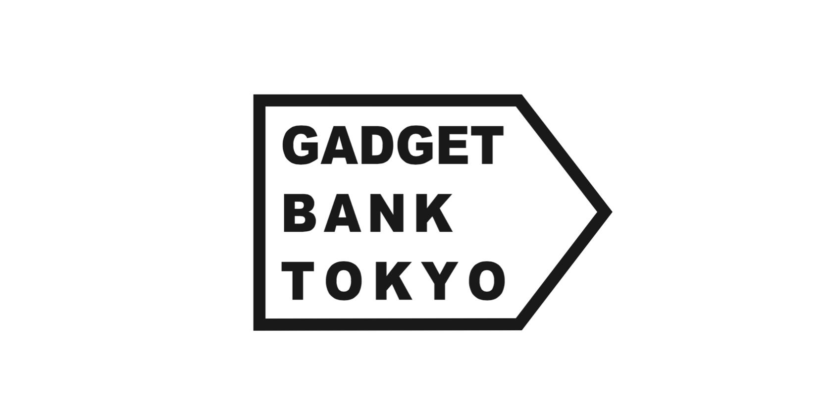 GADGET BANK TOKYO