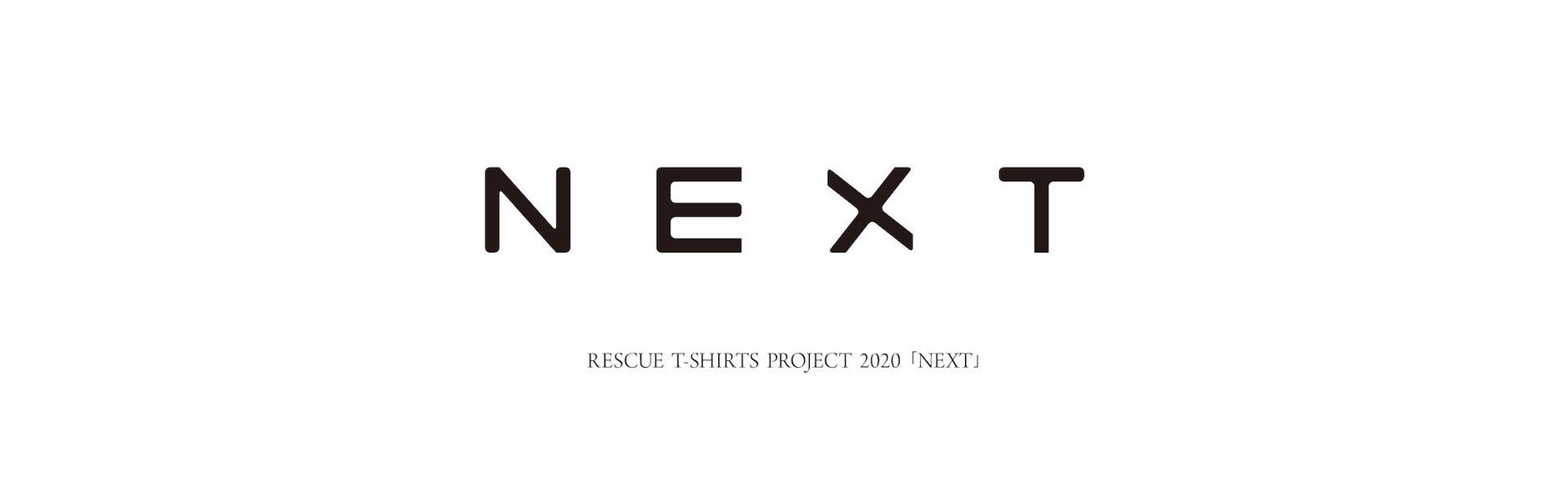 RESCUE T-SHIRTS PROJECT 2020「NEXT」ONLINE STORE